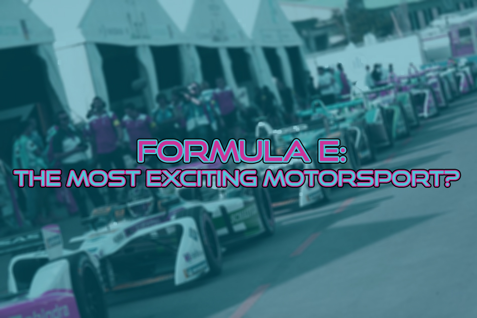 FORMULA E: IS THIS THE MOST EXCITINGMOTORSPORT?